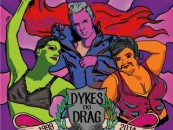 The Column's Pride Guide Friday, June 19: Dykes Do Drag, Tank, Yacht Party, and more